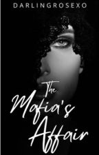 The Mafia's Affair • Original Story by darlingrosexo