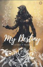 My Destiny (Cayde-6 x reader) by XminipikachuX