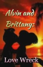 Alvin and Brittany: Love Wreck by booksbyrosex