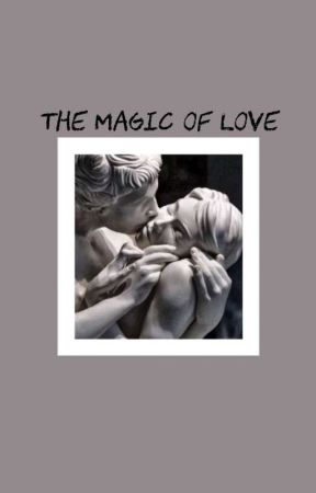 The magic of love by Dominplo