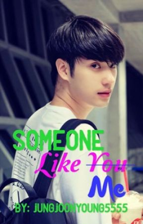 Someone Like Me by jungjoonyoung5555