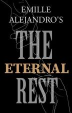 The Eternal Rest (Completed)  by Emilliooooo