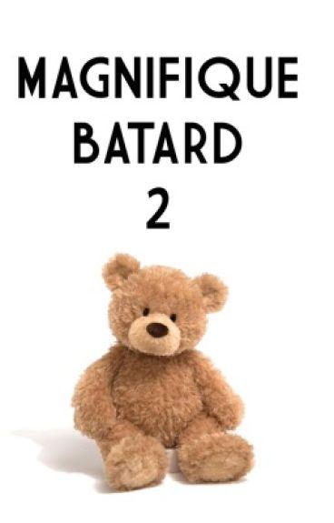 Magnifique Bâtard | Tome 2