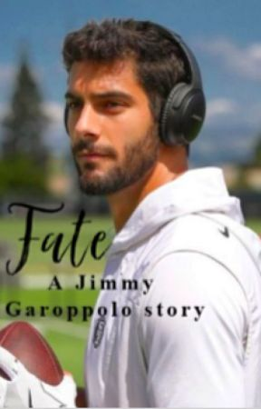 Fate - Jimmy Garoppolo by One_direction94