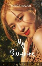 My Sunshine (Rosé x Reader) [COMPLETED] by midnightclub34