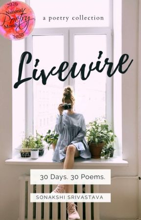 Livewire (#NaPoWriMo) (✔) by sonakshisrivastava