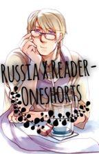 Russia X Reader-ONESHOTS by VivianRosette