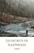 Les secrets de Sleepwood by Leeyum24