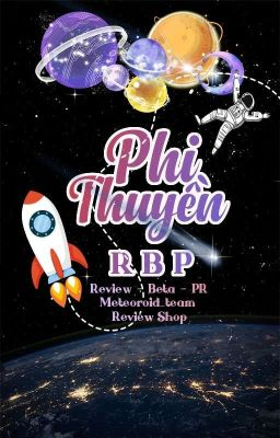 [Tạm Đóng] Phi Thuyền RBP - Review.Beta.PR