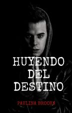 Huyendo Del Destino (Destino #2) by BrooksWritesBooks
