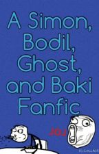 Bodil, Simon, Ghost, and Baki Fanfic by Hamsters2275