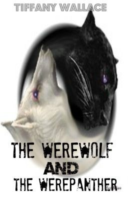 The Werewolf and the Werepanther - Wattpad
