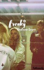 freaky | ondreaz lopez by -ludicrously