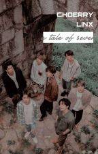 a tale of 7 || bts by choerrylinx