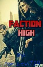 Faction High by introverted-izzy