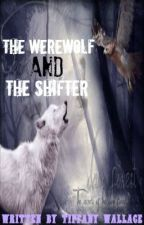The Werewolf and the Shifter by vampires18