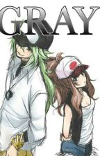 Gray (Pokemon Black & White Fanfic) by ImmaBaka