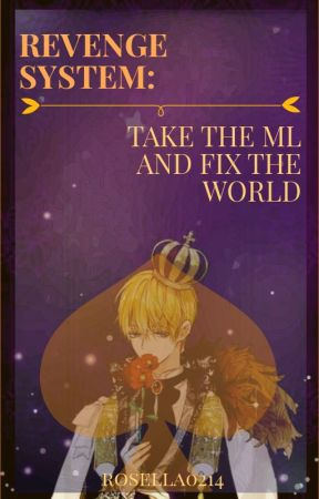 Revenge System: Take the ML and Fix the World[BL] by rosella0214