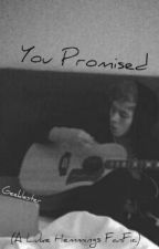 You Promised (A Luke Hemmings FanFic) by GeekLester