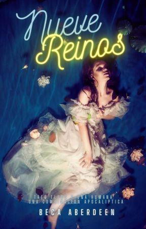 9 REINOS (Borrador disponible durante cuarentena) by BecaAberdeen