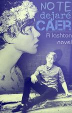 No Te Dejaré Caer || Lashton by Kim_Hidru