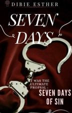 SEVEN DAYS OF SIN (COMPLETED✓) An Erotic Romance by Estyshawl