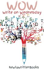 WOW: Write On Wednesday by newlywrittenbooks