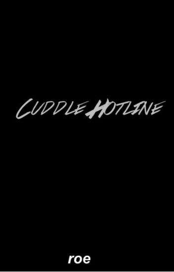 cuddle hotline ☻ hemmo