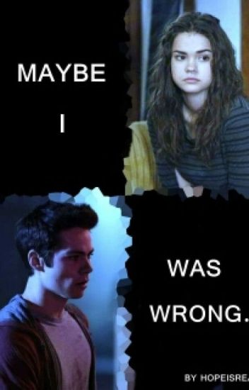 Maybe I Was Wrong (Teen Wolf: Stiles Stilinski)