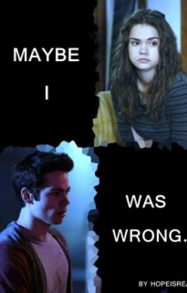 Maybe I Was Wrong (Teen Wolf: Stiles Stilinski)