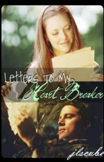 Letters To My Heart Breaker.