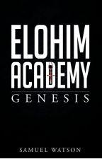 Elohim Academy: Genesis by SGWats0n