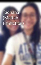 Tadhana (MaRah Fanfiction) by ALEFan_54