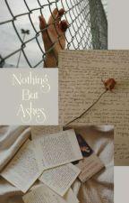Nothing But Ashes by Drugxfthem