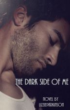The Dark Side of Me (A Teen Wolf Fan Fiction) by LizzieParkinsonx