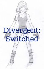 Divergent: Switched by 4booknerd4