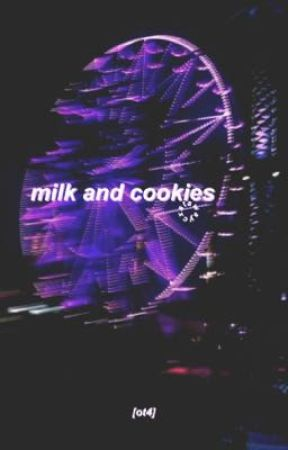 milk and cookies // ot4 // BOOK FOUR by cxstaway