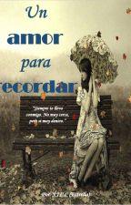 UN AMOR PARA RECORDAR by ShugoSharaCisneros
