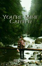 You're Mine Carter by joseline__