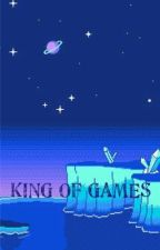 King of Games (Gamer Male Reader x Crossover) by Winter_Wanderer