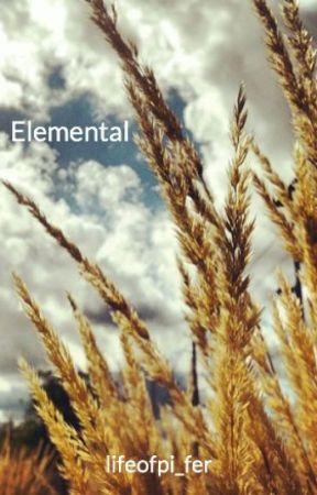 Elemental {ON HOLD} by piferdryden