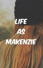 Life as Makenzie (spinoff of Justin Bieber's best friend series) by 123swaggy