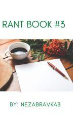 Rant Book #3 by nezabravka8
