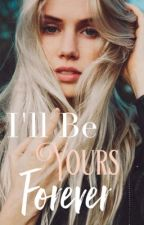 I'll Be Yours Forever (editing) by LovingChevronPrint