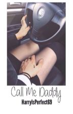 Call Me Daddy h.s by HarryIsPerfect69