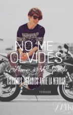 No me olvides. CANCELADA TEMPORALMENTE {Alonso Villalpando} CD9 by thesmileofalonso