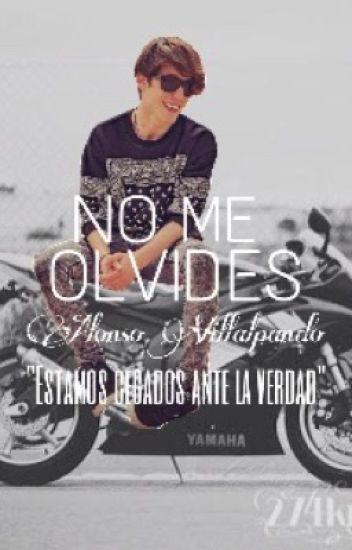 No me olvides. CANCELADA TEMPORALMENTE {Alonso Villalpando} CD9