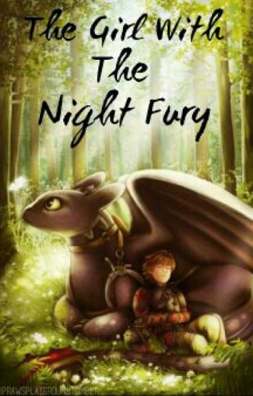 The Girl With The Night Fury (How to train your dragon 2)
