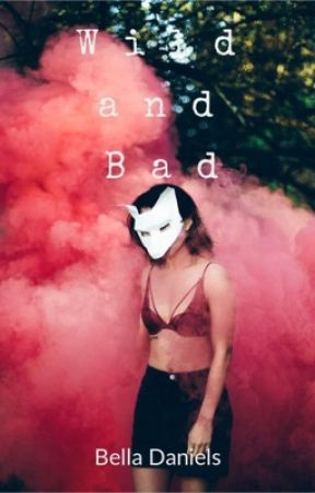 Wild and Bad by I_am_not_sorry666