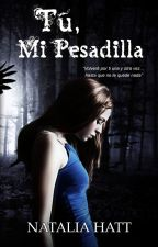Tú, Mi Pesadilla © by NataliaAlejandra